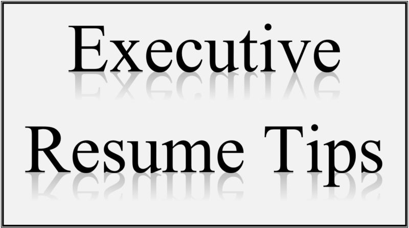 Executive Resume Tips