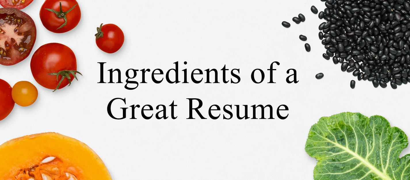 Ingredients of a Great Resume