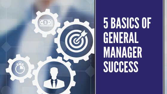 5 basics of general manager success