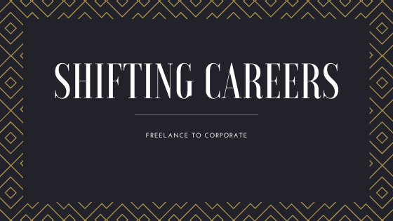 shifting careers corporate freelance