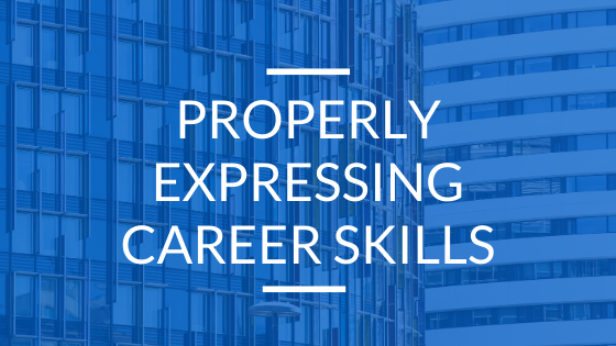 properly expressing career skills