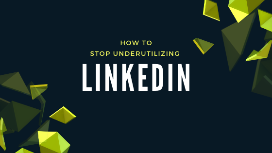stop under utilizing linkedin
