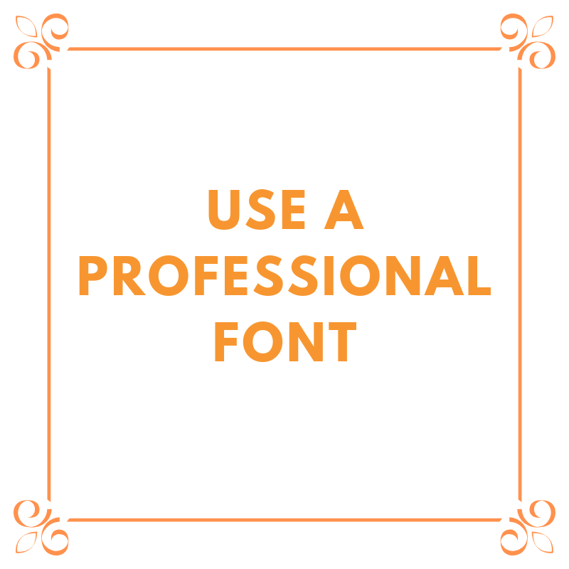 use a professional font