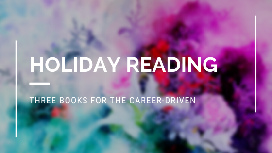holiday reading books for the career driven professional