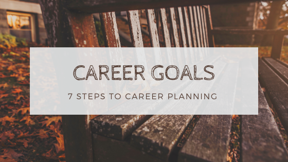 7 steps to planning career goals