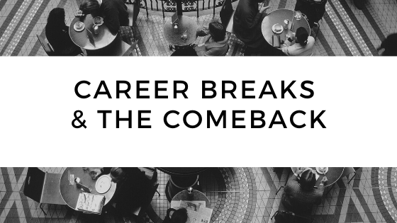 Career breaks and the comeback