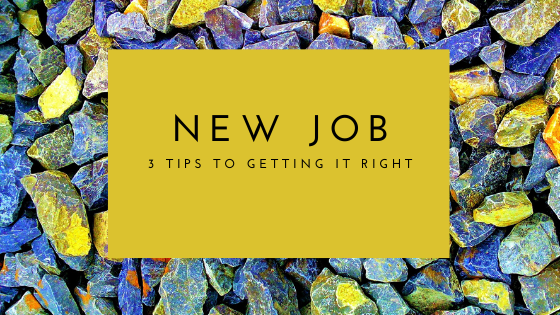 3 Tips for Starting a New Job