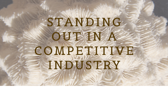Standing out in a Competitive Industry