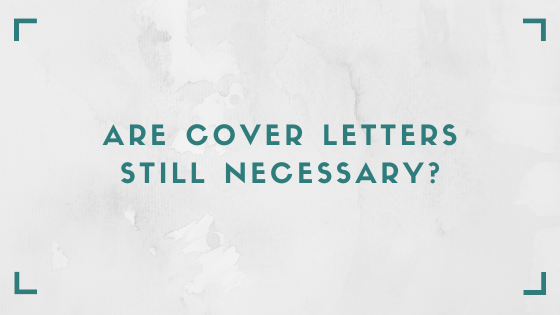 Are cover letters still necessary?