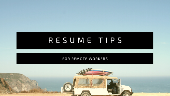 Remote Worker Resume Tips